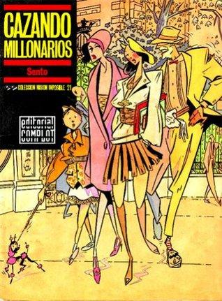 Cazando millonarios (Colección Misión Imposible, #21) Sento Llobell