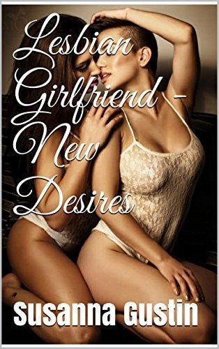 Lesbian Girlfriend - New Desires  by  Susanna Gustin