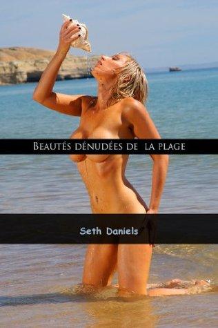 Beautés Dénudées à la Plage  by  Seth Daniels