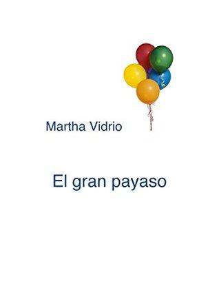 El gran payaso Martha Vidrio