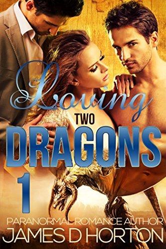 Loving Two Dragons 1 (Awakening Cycle, #1) James D. Horton