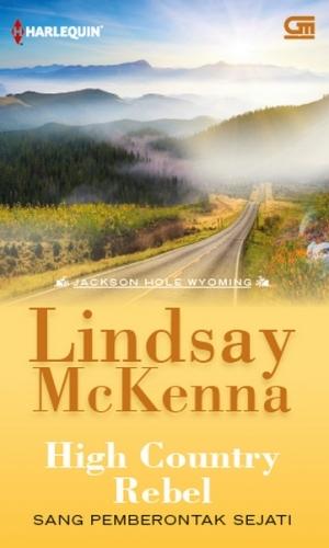 High Country Rebel - Sang Pemberontak Sejati (Jackson Hole #8)  by  Lindsay McKenna