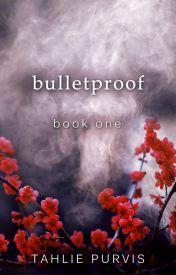 Bulletproof (Bulletproof #1) Tahlie Purvis