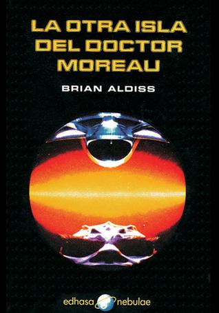 La otra isla del doctor Moreau Brian W. Aldiss