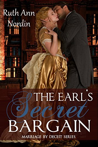 The Earls Secret Bargain (Marriage  by  Deceit Book 1) by Ruth Ann Nordin