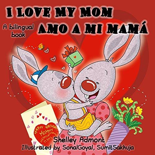 I Love My Mom-Amo a mi mamá (Bilingual Edition English-Spanish) (Childrens books-Libros para niños): Edición Bilingüe Inglés-Español (I Love to...) Shelley Admont
