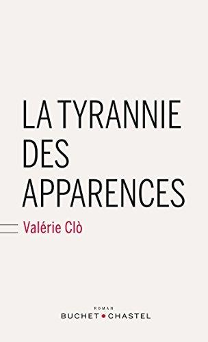 La tyrannie des apparences  by  Valérie Clo