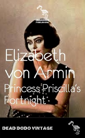 Princess Priscillas Fortnight Elizabeth von Arnim