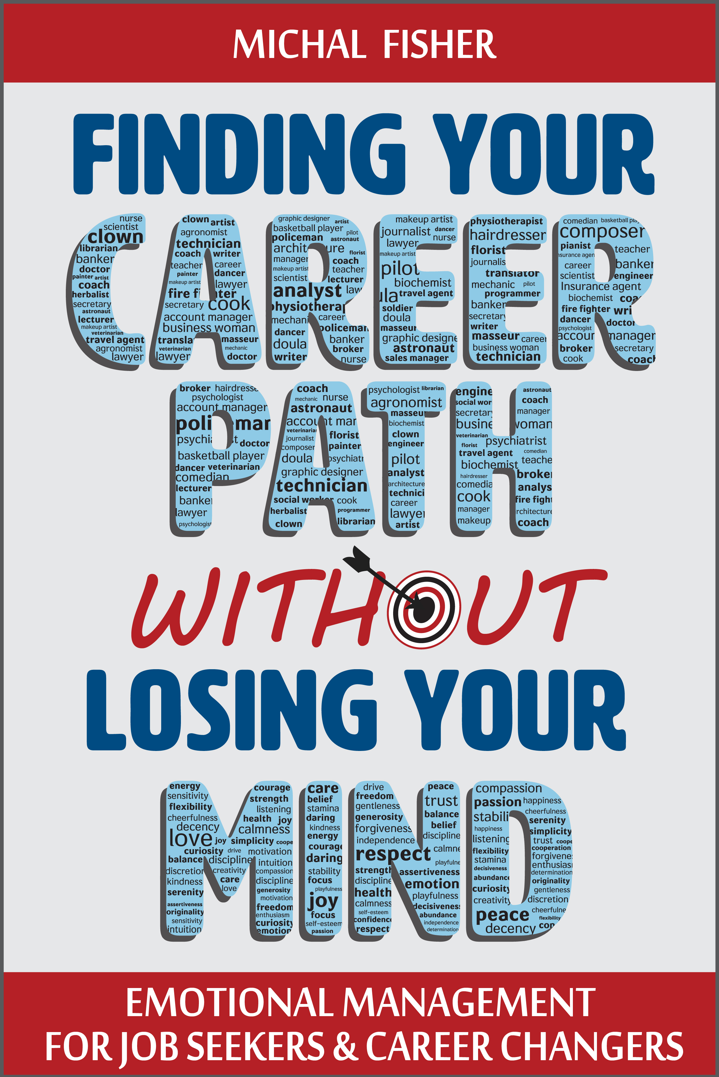 Finding Your Career Path Without Losing Your Mind  by  Michal Fisher