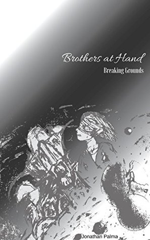Brothers at Hand: Breaking Grounds  by  Amy Tremper