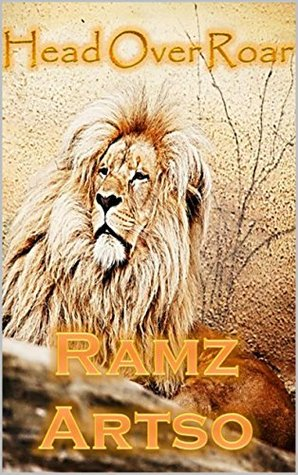 Head Over Roar (Book 1) Young Adult Paranormal Romance  by  Ramzan Artsikaev