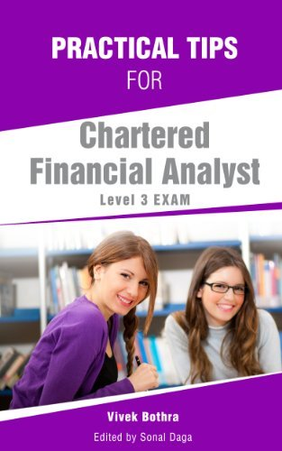 Practical tips for Chartered Financial Analyst Level 3 exam Vivek Bothra