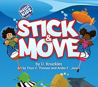 Stick & Move (Holla Kids Book 1) U. Knuckles