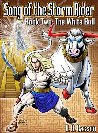 The White Bull (The Song of the Storm Rider Book 2) R. Easson