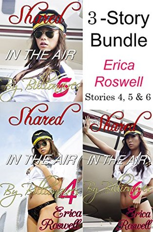 Pounded on the Plane 3- Story Bundle: Stories 4, 5 and 6 (Raw MMMMF MFM MFF Group Menage Gang Between a BBW & Billionaires): Collection, Series Boxed Set ER Bundles