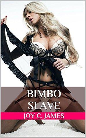 Bimbo Slave Joy C. James