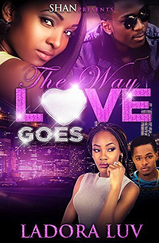 The Way Love Goes LaDora Luv