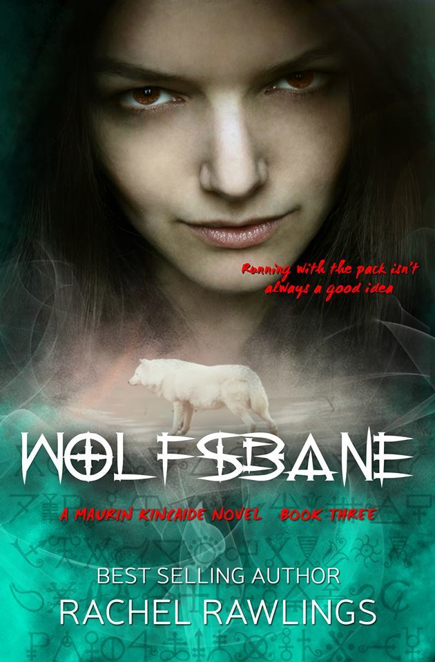 Wolfsbane (Maurin Kincaide, #3) Rachel Rawlings