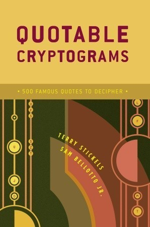 Quotable Cryptograms: 500 Famous Quotes to Decipher Terry Stickels