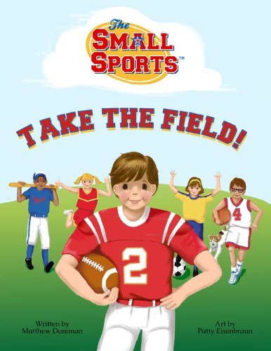 The Small Sports Take the Field!  by  Matthew Damman