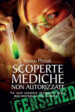 Scoperte mediche non autorizzate Marco Pizzuti