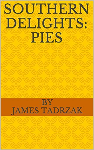 Southern Delights: Pies  by  by James Tadrzak