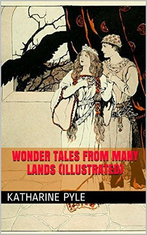 Wonder Tales from Many Lands  by  Katharine Pyle