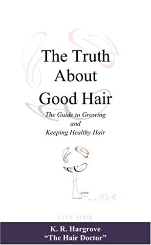 The Truth About Good Hair Ebook K.R. Hargrove