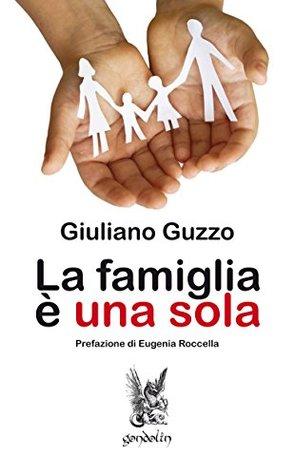 La famiglia è una sola Giuliano Guzzo