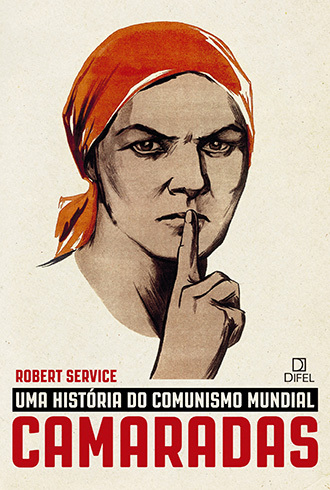 Camaradas: Uma História do Comunismo Mundial Robert Service