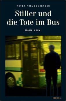 Stiller und die Tote im Bus  by  Peter Freudenberger