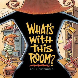 Whats With This Room? Tom Lichtenheld