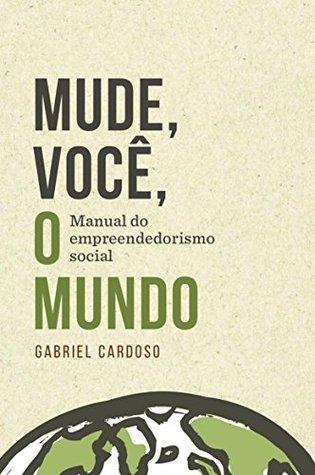 Mude, você, o mundo Gabriel Cardoso