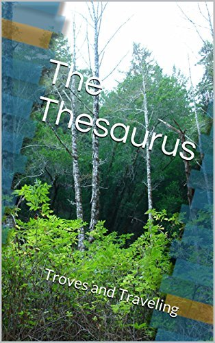 The Thesaurus: Troves and Traveling (The Tropex Missions Book 1)  by  Michael Weller
