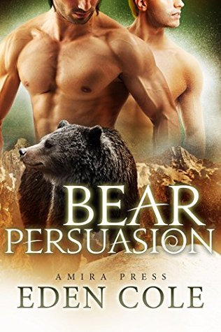Bear Persuasion (Bear Memory Book 2)  by  Eden Cole