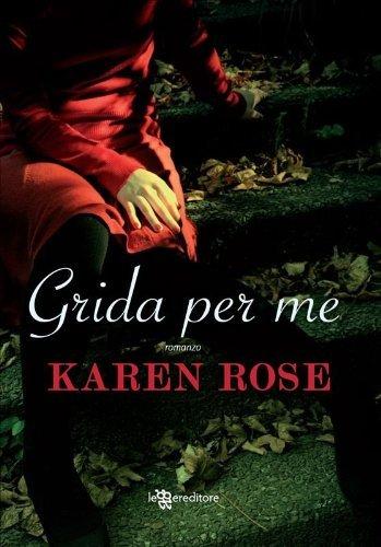 Grida per me  by  Karen      Rose