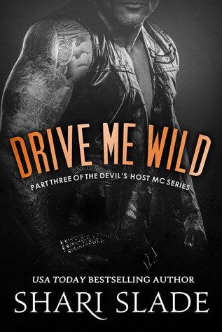 Drive Me Wild (Devils Host MC #3)  by  Shari Slade