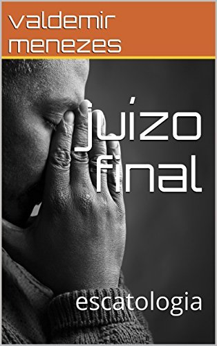 juízo final: escatologia  by  valdemir menezes