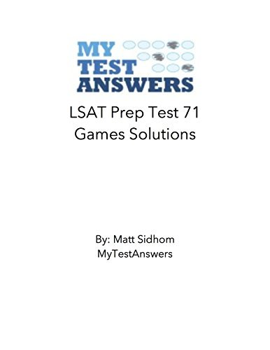 LSAT Prep Test 71 Games Solutions MyTestAnswers Staff