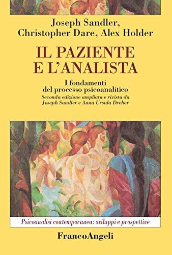 Il paziente e lanalista. I fondamenti del processo psicoanalitico Joseph Sandler