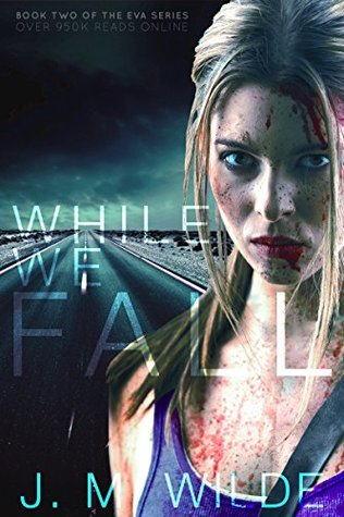 While We Fall (The Eva Series Book 2)  by  J. M. Wilde