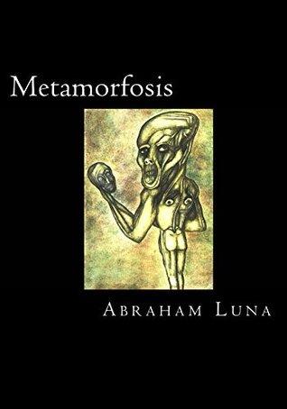 Metamorfosis Abraham Luna