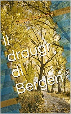 Il draugr di Bergen  by  Chiara Taormina