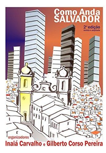 Como anda Salvador e sua região metropolitana  by  Inaiá Maria Moreira de Carvalho