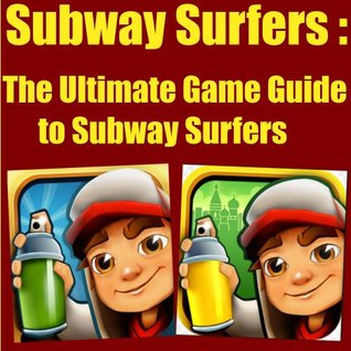 Subway Surfers : The Ultimate Game Guide to Subway Surfers  by  Gerone Adams