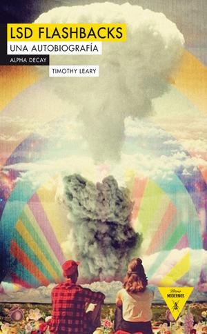 LSD Flashbacks: una autobiografía  by  Timothy Leary