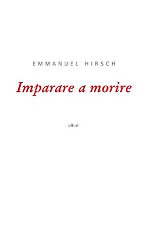 Imparare a morire Emmanuel Hirsch