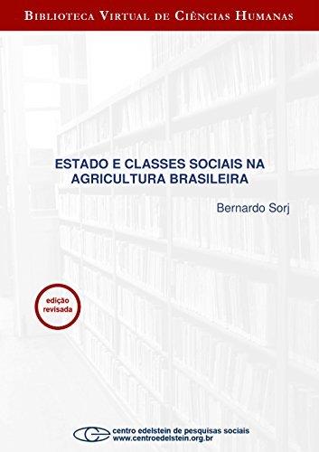 Estado e classes sociais na agricultura brasileira  by  Bernardo Sorj