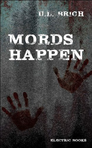 Mords Happen: 13 blutige Stories U.L. Brich