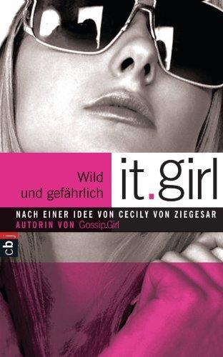 It Girl - Wild und gefährlich Cecily von Ziegesar